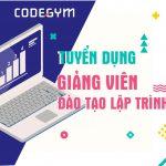 CodeGym tuyển dụng giảng viên Java/PHP full-time