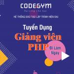 Tuyển dụng Giảng viên PHP – Đi làm ngay