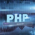 Lập trình PHP là gì? Khóa học hay nhất cho người mới lập trình PHP