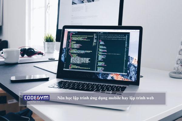 Nên học lập trình ứng dụng mobile hay lập trình web