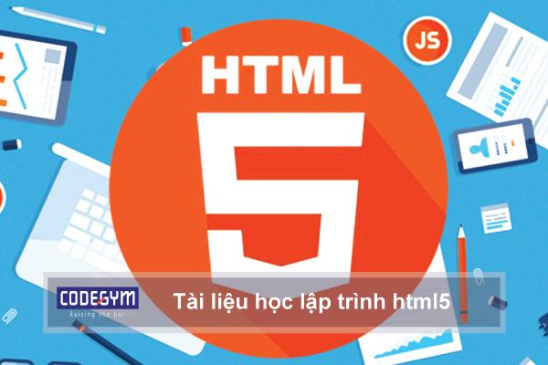 Tài liệu học lập trình html5 từ A đến Z cho người mới bắt đầu