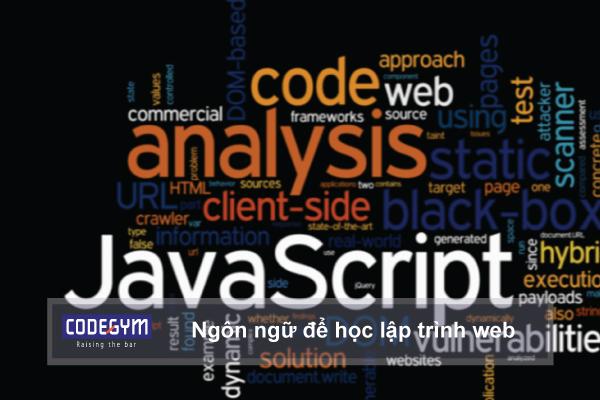 Ngôn ngữ để học lập trình web tốt nhất hiện nay