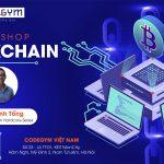 """Hội thảo đào tạo: """"7 bước đơn giản để phát triển sự nghiệp Blockchain"""""""