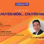 """Seminar: """"Phi chuyên môn… chuyên nghiệp"""" – Những vấn đề không phải chuyên môn trong môi trường làm việc"""