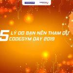 5 lý do nên tham dự CodeGym Day 2019