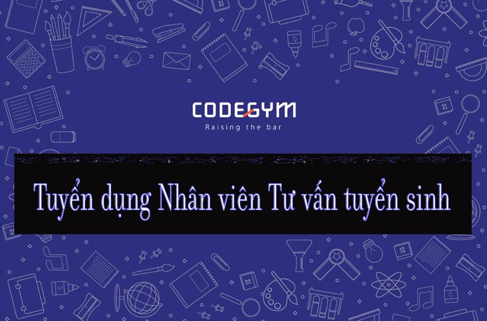 CodeGym tuyển dụng Nhân viên Tư vấn tuyển sinh