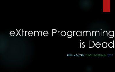 eXtreme Programming is dead   Hien Nguyen blog