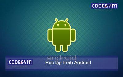 Có nên học lập trình Android? Xu hướng hiện nay là gì?