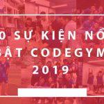 10 sự kiện nổi bật của CodeGym năm 2019