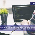 Coding Bootcamp là gì? Những ai có thể học được Coding Bootcamp?
