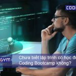 Chưa biết lập trình có học được Coding Bootcamp không?