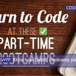 Bạn cần phải biết gì về khóa học Coding Bootcamp part-time?