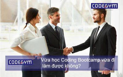 Vừa học Coding Bootcamp vừa đi làm có được không?