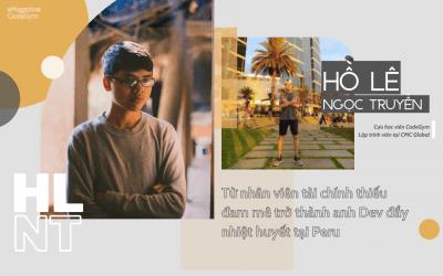 Hồ Lê Ngọc Truyền: Từ nhân viên tài chính thiếu đam mê trở thành anh Dev đầy nhiệt huyết tại Peru