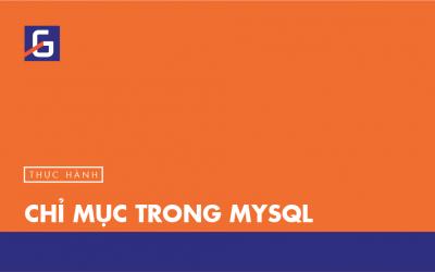 [Thực hành] Chỉ mục trong MySql- Codegym.vn