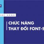 [Thực hành] Chức năng thay đổi font-size