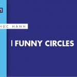 [Thực hành] Funny circles- Codegym.vn