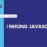 [Thực hành] Nhúng JavaScript- CodeGym.vn