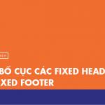 [Thực hành] Tạo bố cục các fixed header và fixed footer