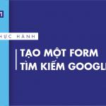 [Thực hành] Tạo một form tìm kiếm Google