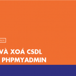 [Thực hành] Tạo và xoá CSDL trên PHPMyAdmin