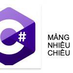 Mảng nhiều chiều trong C#