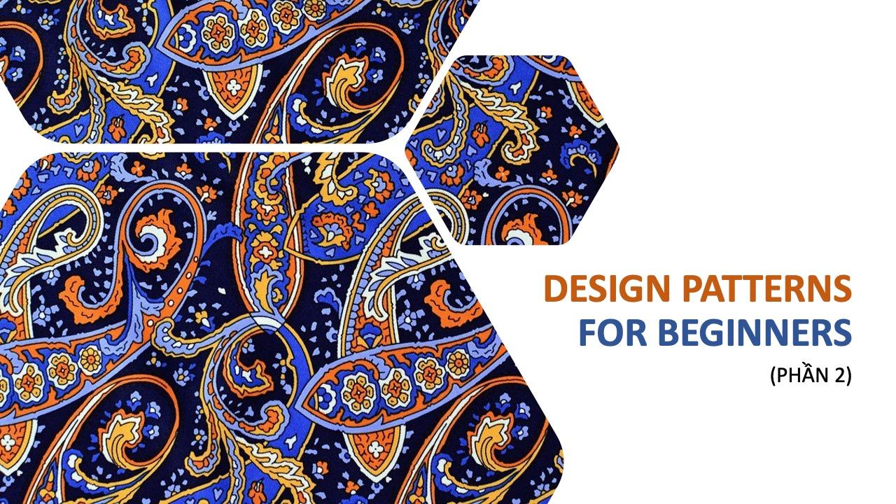 Design Patterns cho người mới bắt đầu