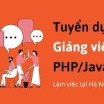 Tuyển dụng Giảng viên PHP/Java làm việc tại Hà Nội – CodeGym