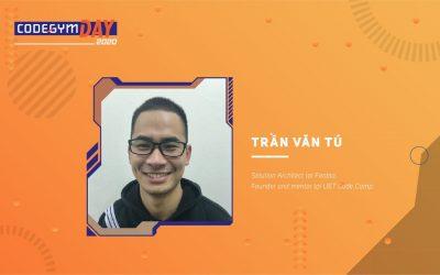 Ước mơ của tôi là trở thành kiến trúc sư giải pháp – Diễn giả Trần Văn Tú tại CodeGym Day