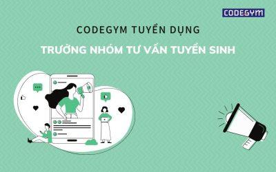 CodeGym tuyển dụng Trưởng nhóm Tư vấn tuyển sinh tại Quảng Trị