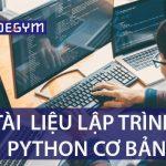Python là gì? Bắt đầu từ con số 0 với tài liệu lập trình Python cơ bản