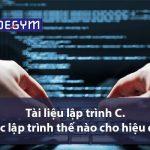 Trọn bộ tài liệu lập trình C. Học lập trình thế nào cho hiệu quả?