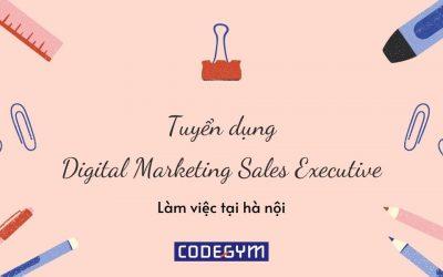 [CodeGym Online] Tuyển dụng Digital Marketing Sales Executivelàm việc tại Hà Nội