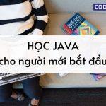 Những lưu ý khi tự học lập trình Java cho người mới bắt đầu