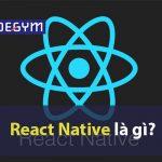 React native là gì? Tổng hợp tài liệu học React Native từ a – z