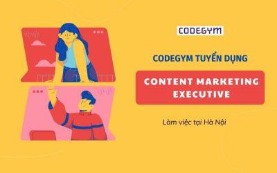 [CodeGym Hà Nội] Tuyển dụng Content Marketing Executive, mức lương từ 8-13 triệu