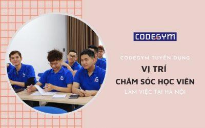 [CodeGym Hà Nội] Tuyển dụng Chăm sóc học viên, mức lương 7-9 triệu