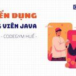 [CodeGym Huế] Tuyển dụng giảng viên Java mức lương từ 8-15 triệu