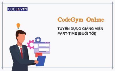 [CodeGym Online] Tuyển dụng giảng viên part-time ngoài giờ hành chính
