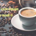 """Thư giãn tối thứ 4 cùng """"Cafe Online: Tâm sự nghề IT"""""""
