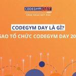 CodeGym Day là gì? Vì sao tổ chức sự kiện CodeGym Day 2021?