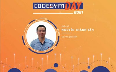 """""""Những khó khăn khi làm sản phẩm – góc nhìn từ CRM"""" – Diễn giả Nguyễn Thành Tân, CodeGym Day 2021"""